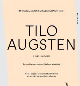 Improvisatsioonikursuse lõppkontsert. Tilo Augsten