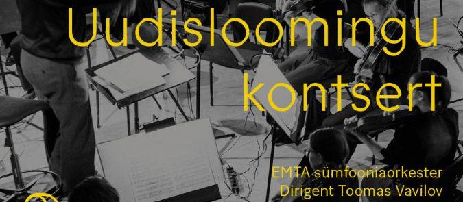 Uudisloomingu kontsert. EMTA sümfooniaorkester