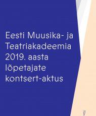 EMTA 2019. aasta lõpetajate kontsert-aktus